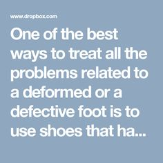 One of the best ways to treat all the problems related to a deformed or a defective foot is to use shoes that have devices within it. These Precision Custom Orthotics devices help to rectify the problems related to the structure of the foot.