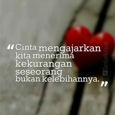 Gambar Kata Kata Cinta Sejati Mengajarkan Bad Quotes, Love Life Quotes, Funny Quotes, Cinta Quotes, Islamic Love Quotes, Kamut, Meaning Of Love, Quotes Indonesia, Sweet Words