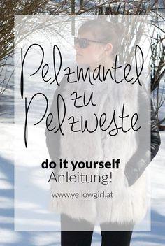 Eines Tages kam meiner Mama die krönende Idee. Einfach den Pelzmantel zur Pelzweste umnähen. Diese Unternehmung kostete uns 2 Nachmittage und mein Pelz gehört dieses Jahr zu meinen absoluten Lieblingen! DIY Pelzmantel zur Pelzweste http://www.yellowgirl.at/2017/02/06/diy-pelzmantel-zu-pelzweste/
