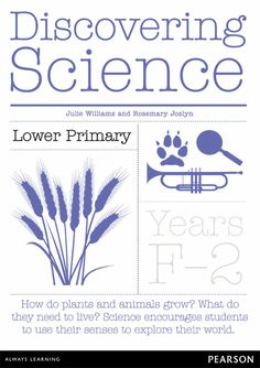 Discovering Science Lower Primary Teacher Resource for Foundation - Year Fantastic step-by-step guide for teaching Australian Curriculum: Science. Primary Science, Science Student, Science Education, Science Experiments, Inquiry Based Learning, Australian Curriculum, Picture Cards, Always Learning, Teacher Resources