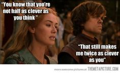 Tyrion has the best comebacks…