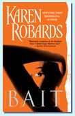 Bait - Karen Robards. Almost done with this one too.