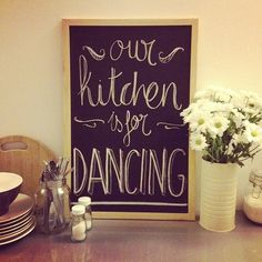 our kitchen is for dancing.