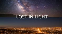 Lost in Light, a short film on how light pollution affects the view of the night…