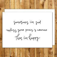 For Husband. Sometimes I'm Sad by InANutshellStudio Birthday Notes For Boyfriend, Message For Boyfriend, Cards For Boyfriend, Happy Birthday Funny, Funny Birthday Cards, Birthday Humorous, Sister Birthday, Funny Happy, Diy Birthday