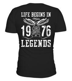 LIFE BEGINS IN 1976 LEGENDS