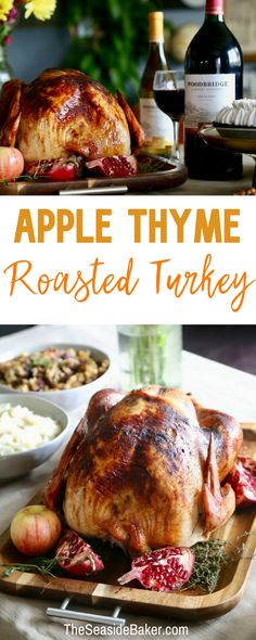 A Turkey Recipe your guests will rave about! | Apple Thyme Roasted Turkey | Make this Thanksgiving meal memorable!  | #TurkeyRecipe #Thanksgiving
