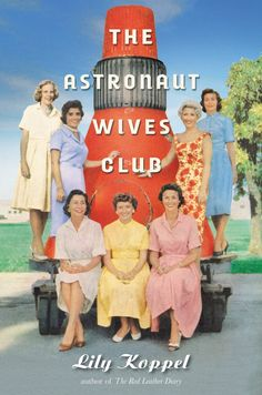 Lily Koppel's The Astronaut Wives Club: A True Story details the real-life friendship of the wives of the Mercury Seven astronauts, covering everything from their tea with Jackie Kennedy to their present-day connections more than 50 years later.