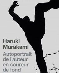 """""""Autoportrait de l'auteur en coureur de fond"""" d'Haruki Murakami"""
