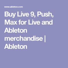 Buy Live 9, Push, Max for Live and Ableton merchandise | Ableton