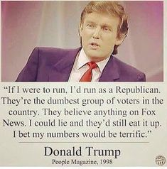 I'd vote for a tree if it stood against him Trump Quotes, The Daily Show, People Magazine, The More You Know, Republican Party, Stupid People, Dumb And Dumber, Donald Trump, Jokes