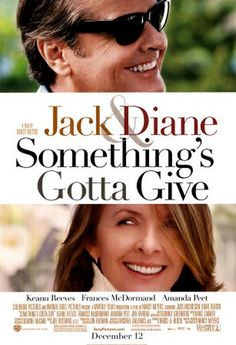 Something's Gotta Give - Mom's second favorite movie.