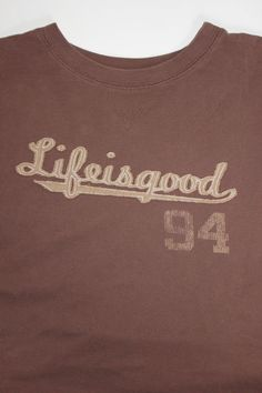 "Life is Good Long Sleeve ""94"" T Shirt Brown Mens Unisex  #LifeisGood #EmbellishedTee"