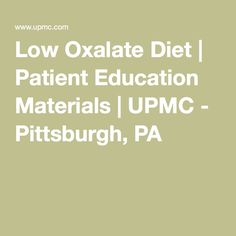 Low Oxalate Diet | Patient Education Materials | UPMC - Pittsburgh, PA