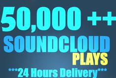 ankitvish: give you 50,000  SOUNDCLOUD plays in 24 hours for $5, on fiverr.com