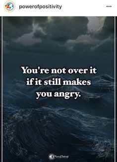 anger quotes You're not over it if it still makes you angry. And maybe I'll need weeks,months or years to not be angry anymore. Anger Quotes, Sad Quotes, Famous Quotes, Best Quotes, Motivational Quotes, Life Quotes, Inspirational Quotes, Bipolar Quotes, Wisdom Quotes