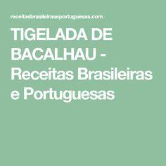 TIGELADA DE BACALHAU - Receitas Brasileiras e Portuguesas