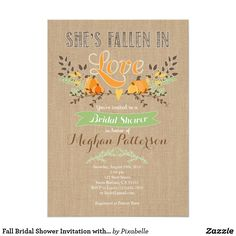 Fall Bridal Shower Invitation with Pumpkin She's Fallen in Love! Rustic bridal shower invitation with burlap background and pumpkins.