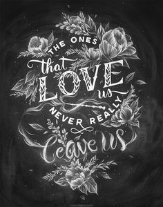 """""""The ones that love us never really leave us."""" --Sirius Black<br& <br& Based on an original chalk art mural by Casey Ligon. Typography Quotes, Typography Letters, Typography Poster, Typography Design, Calligraphy Quotes, Typographie Inspiration, Chalk Lettering, Web Design, Graphic Design"""