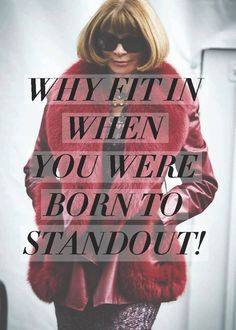 Anna Wintour. Love This Quote.