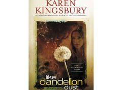 69. Like Dandelion Dust by Karen Kingsbury