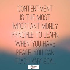 """Contentment is the most important money principle to learn. When you have peace, you can reach any goal."" #Think #CustomizedMinds"