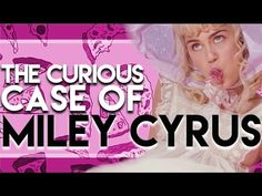 The Curious Case of Miley Cyrus: Is Something Sinister Going On? - YouTube