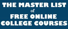 For any interested in continued learning, here's a master list of free online college courses