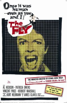 The Fly! So, so great! A horror classic!