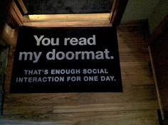 Passive aggressive doormats.