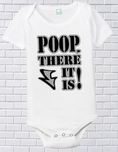 Poop There It Is Funny Poop Shirt Infant Creeper. $13.99, via Etsy.