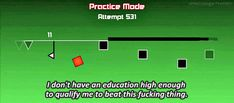 Impossible game rage quit, Michael went to public school and doesn't have an education high enough to beat the game