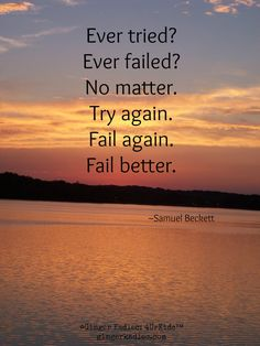 Fail better. :-)