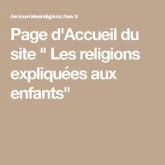 """Page d'Accueil du site """" Les religions expliquées aux enfants"""" Les Religions, Coin, Children"""