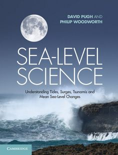 Sea-Level Science: Understanding Tides, Surges, Tsunamis and Mean Sea-Level Changes/Dr David Pugh, Dr Philip Woodworth- Main Library 551.46 PUH