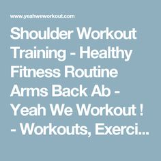 Shoulder Workout Training - Healthy Fitness Routine Arms Back Ab - Yeah We Workout ! - Workouts, Exercises & More