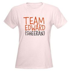 Team Ed Sheeran T-Shirt on CafePress.com