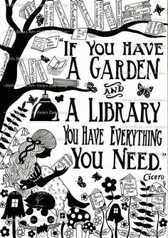 """If you have a garden and a library you have everything you need."" Cicero – From… ""If you have a garden and a library you have everything you need."" Cicero – From me to you: Books that made me a reader Reading Quotes, Book Quotes, Me Quotes, House Quotes, Quote Books, Library Quotes, Beauty Quotes, Sayings About Reading, Library Posters"