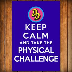 Keep Calm and Take the Physical Challenge  Poster by BlindScience