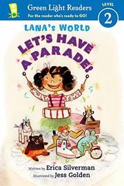 """LET'S HAVE A PARADE by Erica Silverman -- Despite the rain, Lana is determined to have a parade, but her parents and brothers are disinclined. Even her dog, Furry, is unenthusiastic when Lana suggests, """"Let's have a parade."""" Undeterred, Lana decides to have an inside parade, complete with stuffed animals, a clown on skates, and a queen doll in a wagon as a float, lining them up in the hall."""