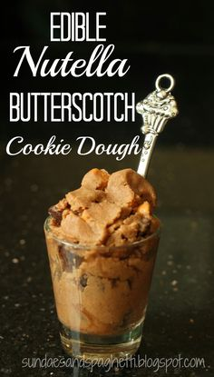 Yummy edible cookie dough (for one)! Nutella, chocolate and butterscotch? Yes please!