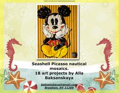 Seashell Picasso Nautical Mosaic 18 art projects by Alla Baksanskaya Sold! Can be ordered by special request!
