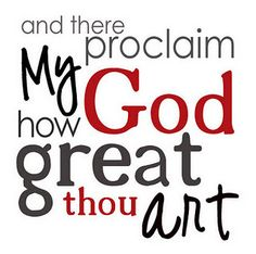 Free Printable How Great Thou Art Scripture Quote