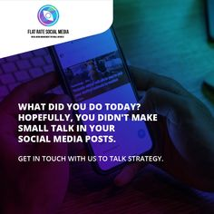 What did you do today? Hopefully, you didn't make small talk in your social media posts. Get in touch with us to talk strategy.😉👇👇 Visit flatratesocialmedia.com