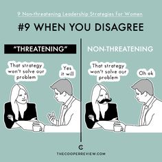 When you disagree...When all else fails, wear a mustache so everyone sees you as more man-like. This will cancel out any need to change your leadership style. In fact