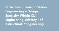 Structural – Transportation Engineering – Design: Specialty Within Civil Engineering #history #of #structural #engineering, #structural #engineering http://connecticut.remmont.com/structural-transportation-engineering-design-specialty-within-civil-engineering-history-of-structural-engineering-structural-engineering/  # Structural Engineering Most Recent 1958 Jersey Train Crash on a Drawbridge On 15th September 1958, the commuter train carrying passengers from Bay Head to Jersey Central met…