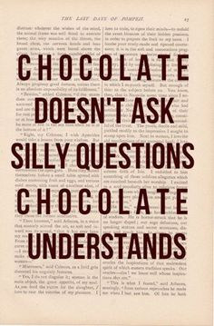 Chocolate knows.
