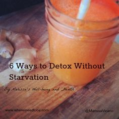 6 Ways to Detox Without Starvation