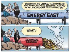 Oct. 8, 2015: Quebecers are opposed to the Energy East pipeline but not raw Montreal sewage.