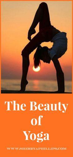The beauty of yoga at http://sherryaphillips.com/beauty-yoga/ #Holistic #Health #Yoga #Benefits #Beauty